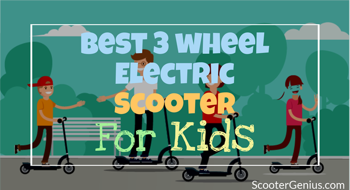 best 3 wheel electric scooter for kids